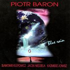 PIOTR BARON Blue Rain album cover