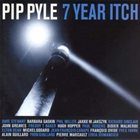 PIP PYLE 7 Year Itch album cover