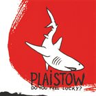 PLAISTOW Do You Feel Lucky? album cover