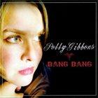 POLLY GIBBONS Bang Bang album cover