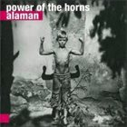 POWER OF THE HORNS Alaman album cover