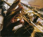 PRESERVATION HALL JAZZ BAND Shake That Thing album cover