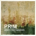 PRIM More & Less Diminished album cover