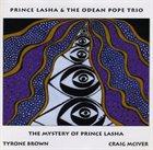 PRINCE LASHA Prince Lasha & The Odean Pope Trio : The Mystery Of Prince Lasha album cover