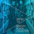 PROJECT TRIO Random Roads Collection album cover
