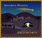 QUADRO NUEVO Bethlehem album cover