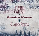 QUADRO NUEVO Quadro Nuevo / Cairo Steps : Flying Carpet album cover