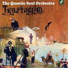 QUANTIC SOUL ORCHESTRA Tropidélico album cover