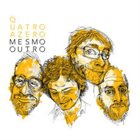 QUATRO A ZERO Mesmo Outro album cover
