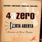 QUATRO A ZERO Porta Aberta - Memórias do Choro Paulista album cover