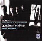 QUATUOR EBÈNE Brahms - Quatuor Ebène / Akiko Yamamoto : String Quartet No. 1 / Piano Quintet album cover