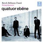 QUATUOR EBÈNE Debussy, Fauré & Ravel: String Quartets album cover