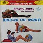 QUINCY JONES Around The World (aka Travellin' On The Quincy Jones Big Band Wagon aka Passport To The World) album cover