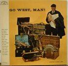 QUINCY JONES Go West, Man! album cover