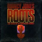 QUINCY JONES Roots: The Saga Of An American Family album cover