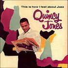 QUINCY JONES This Is How I Feel About Jazz Album Cover