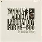QUINCY JONES Yamaha Audio Laboratory For NS-500 Vol. 1 album cover