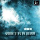 QUINTETTO LO GRECO Shades album cover