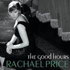 RACHAEL PRICE The Good Hours album cover