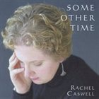 RACHEL CASWELL Some Other Time album cover