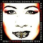 RAD. Getting Down Is Free album cover