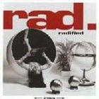 RAD. Radified album cover