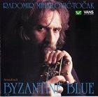 RADOMIR MIHAJLOVIĆ Byzantine Blue Soundtrack album cover