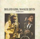 RAHSAAN ROLAND KIRK Roland Kirk / Booker Ervin : Soulful Saxes album cover