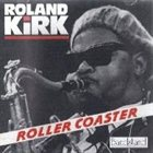 RAHSAAN ROLAND KIRK Roller Coaster album cover