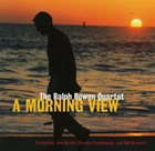 RALPH BOWEN A Morning View album cover