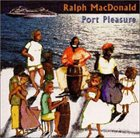 RALPH MACDONALD Port Pleasure album cover