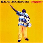 RALPH MACDONALD Trippin' album cover