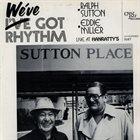 RALPH SUTTON Ralph Sutton & Jack Lesberg : We've Got Rhythm / Live At Hanratty's album cover