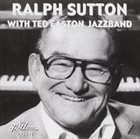 RALPH SUTTON Ralph Sutton with Ted Easton's Jazzband album cover