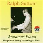 RALPH SUTTON Wondrous Piano: The Private Family Recordings 1961 album cover