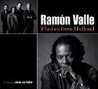 RAMÓN VALLE Flashes from Holland album cover