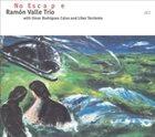 RAMÓN VALLE Ramón Valle Trio: No Escape album cover