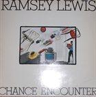 RAMSEY LEWIS Chance Encounter album cover