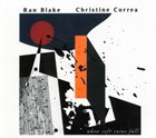CHRISTINE CORREA Ran Blake / Christine Correa : When Soft Rains Fall album cover