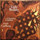CHRISTINE CORREA The Correa Carlberg Duo ‎: Ugly Beauty album cover