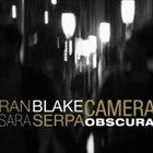 RAN BLAKE Camera Obscura (w/Sara Serpa) album cover