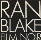RAN BLAKE Film Noir album cover