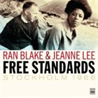 RAN BLAKE Free Standards: Stockholm 1966 (with Jeanne Lee) album cover