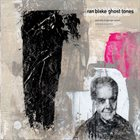 RAN BLAKE Ghost Tones: A Tribute to George Russell album cover