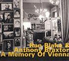RAN BLAKE Ran Blake & Anthony Braxton : A Memory Of Vienna album cover