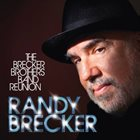 RANDY BRECKER Brecker Brothers Band Reunion album cover