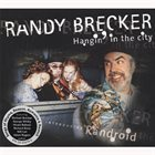 RANDY BRECKER Hangin' in the City album cover