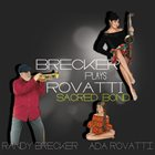 RANDY BRECKER Randy Brecker, Ada Rovatti : Brecker Plays Rovatti - Sacred Bond album cover
