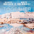 RANDY BRECKER Randy Brecker & Mats Holmquist : Together (with Umo Jazz Orchestra) album cover