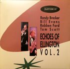 RANDY BRECKER Randy Brecker, Bill Evans, Robben Ford, Tom Scott : Echoes Of Ellington Vol. 2 album cover